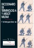 Félix Rodríguez González: Diccionario de terminología y argot militar: vocabulario del soldado y la vida del cuartel.