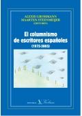 Alexis Grohmann, Maarten Steenmeijer: El columnismo de escritores españoles (1975-2005).