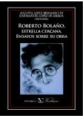 Augusta López Bernasocchi, José Manuel López de Abiada (eds.): Roberto Bolaño, estrella cercana: ensayos sobre su obra.